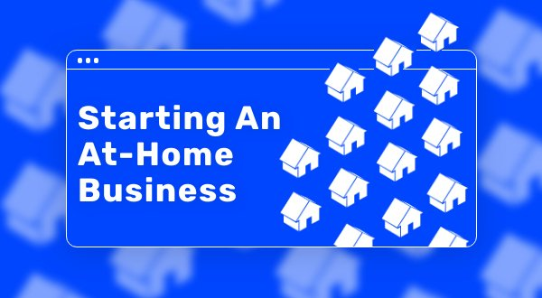 9 Things to Consider Before Starting Your Business From Home