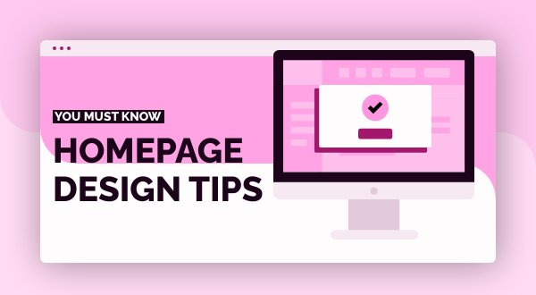 12 Homepage Design Tips You Must Know