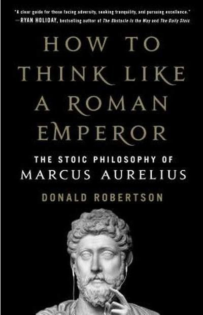 How to Think Like a Roman Emperor - Donald Robertson