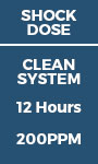 Shock Dose - Clean System 12 hours - 200ppm