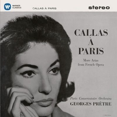 Callas à Paris - More Arias from French Opera - Callas Remastered