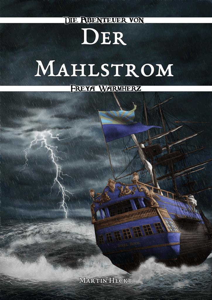 Die Abenteuer von Freya Warhmherz, der Mahlstrom ~ (c) Martin Heckt