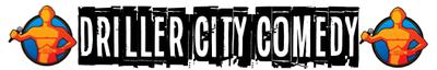 Driller City Comedy