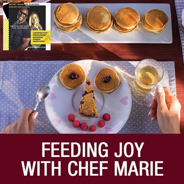 Chef Marie - Feed the JOY - An interview by Lee Cummings