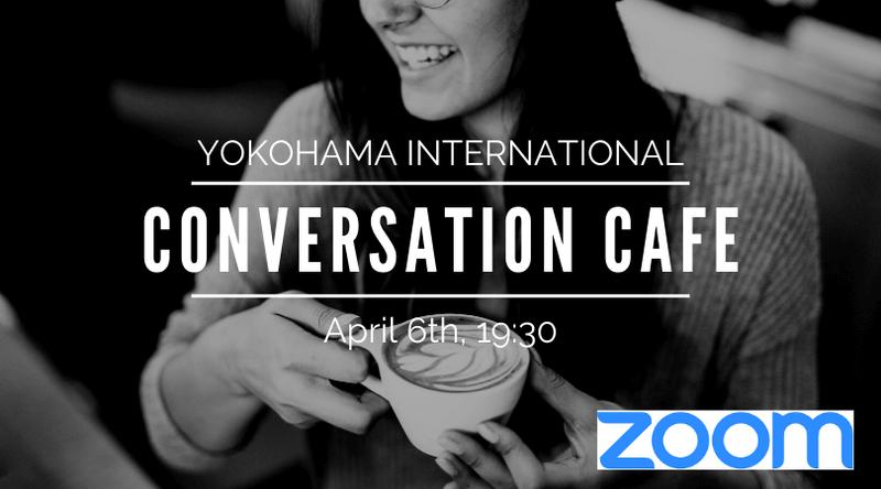 04/06 (月) (19:30) Conversation Cafe