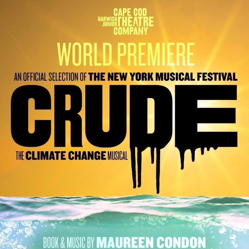 CRUDE - THE CLIMATE CHANGE MUSICAL
