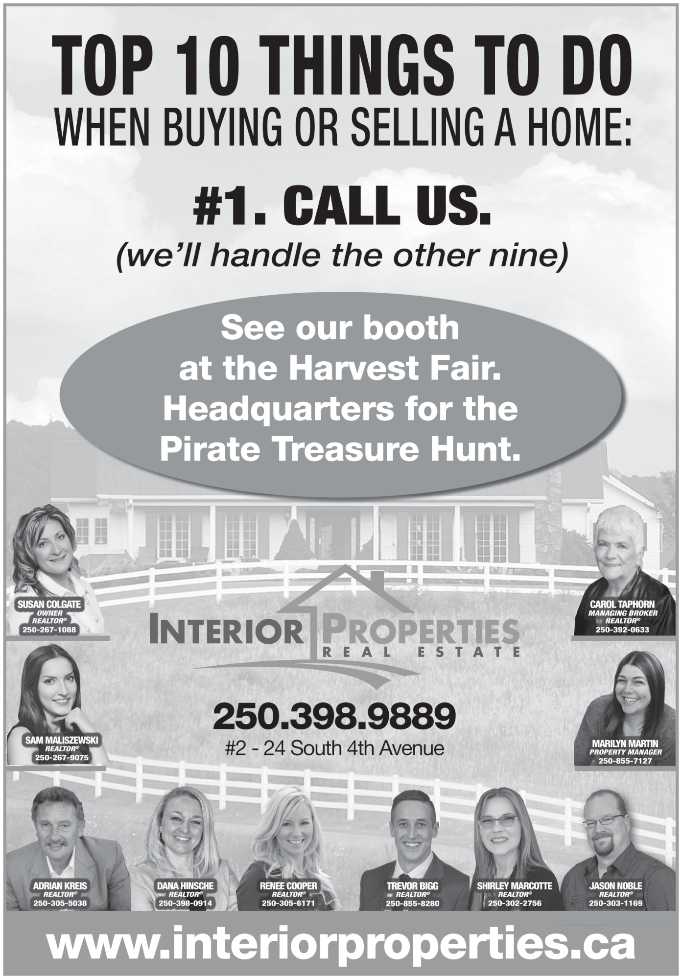 Please take a moment to visit our wonderful sponsors, Interior Properties Real Estate.  Click here.