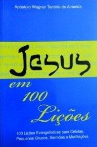 Jesus em 100 Lições