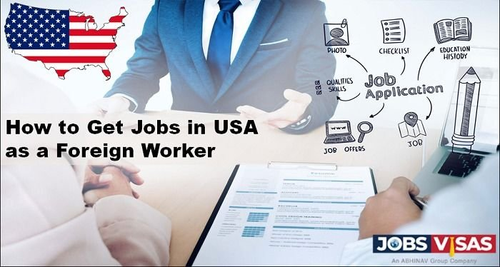 How to Get Jobs in USA as a Foreign Worker