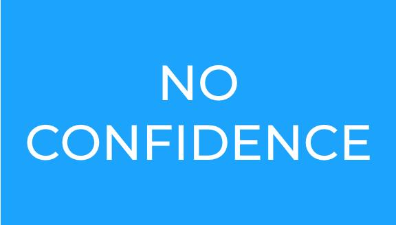 NO CONFIDENCE
