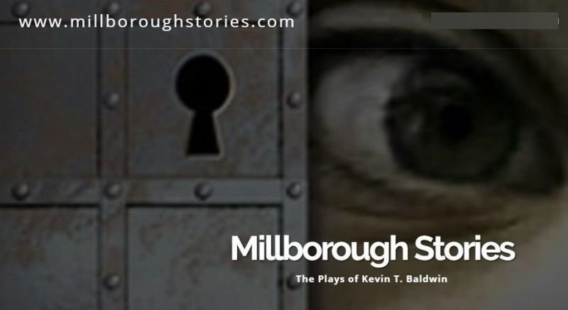 Millborough Stories - The Plays of Kevin T. Baldwin