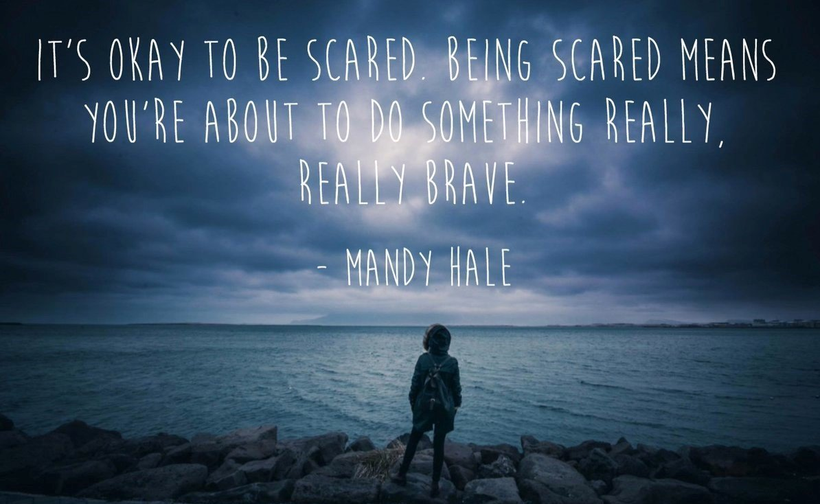 it's ok to be scared