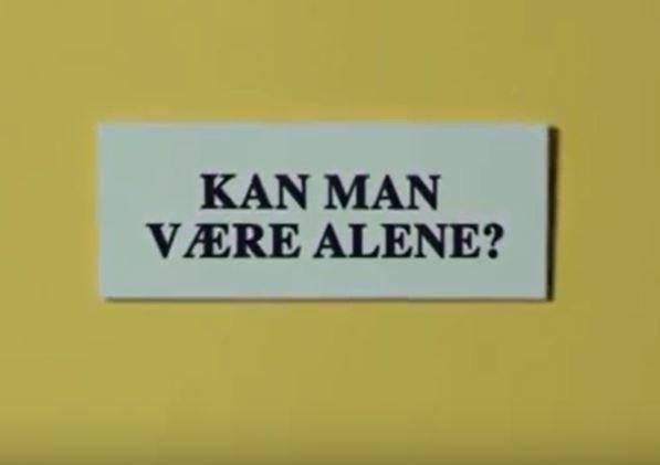 Kan man være alene?