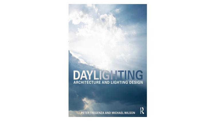 Iluminação natural: Arquitetura e Design de Iluminação / Peter Tregenza, Michael Wilson.  Imagem via Amazon