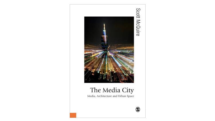 The Media City / Scott McQuire.  Imagem via Amazon