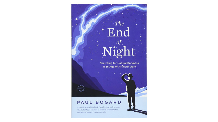 The End of Night: Searching For Natural Darkness in a Artificial Light / Paul Bogard.  Imagem via Amazon