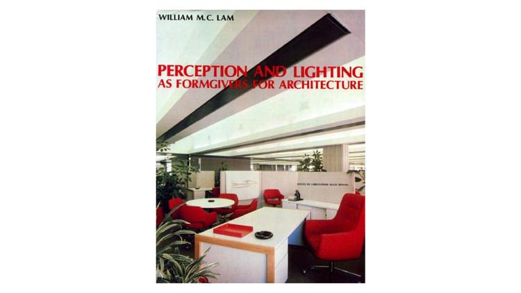 Percepção e iluminação como formadores de arquitetura / William MC Lam.  Imagem via Amazon