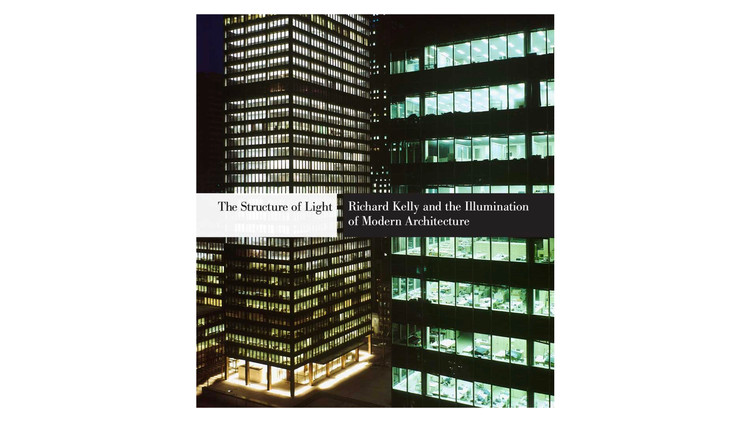 A Estrutura da Luz: Richard Kelly e a Iluminação da Arquitetura Moderna / Dietrich Neumann.  Imagem via Amazon