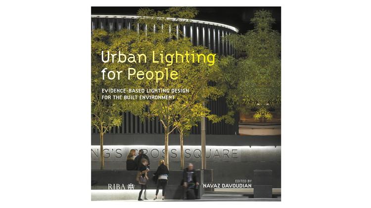 Iluminação urbana para pessoas: projeto de iluminação baseado em evidências para o ambiente construído / Navaz Davoudian.  Imagem via Amazon