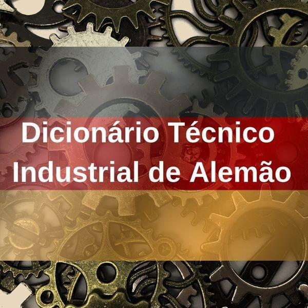 Dicionário Técnico Industrial em Alemão