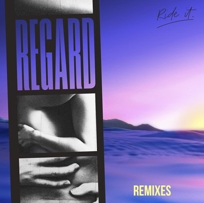 Ride it - Regard Remix