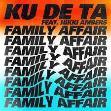 Family affair - Ku De Ta feat. Nikki Ambers