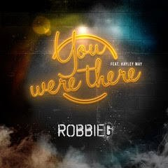 You were there - Robbie G