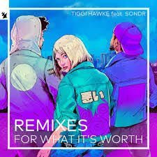 For what it's worth - Tiggi Hawke feat. Sondr