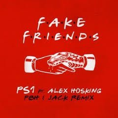 PS1 ft Alex Hosking - Fake Friends