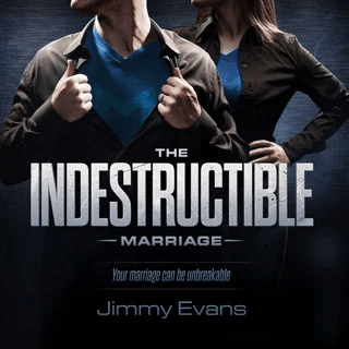 The Indestructible Marriage Series by Jimmy Evans